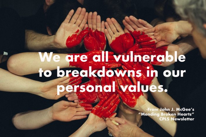 We are all vulnerable to breakdowns in our personal values