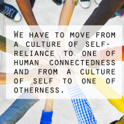 Culture of Self Reliance to one of Human Connectedness