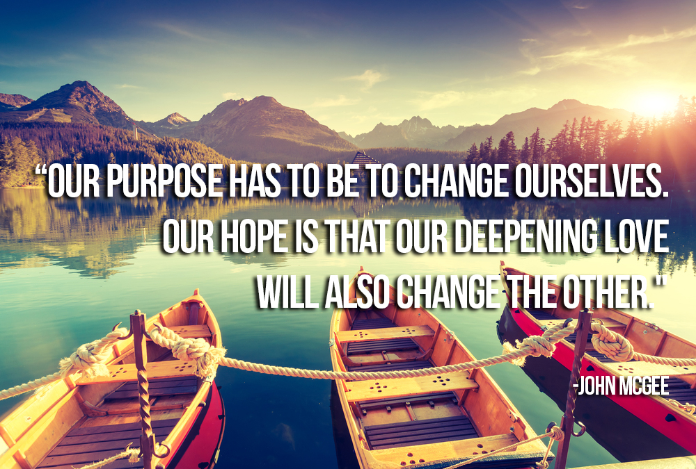 Our purpose has to be to change ourselves