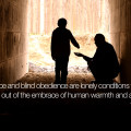 Self-reliance and blind obedience