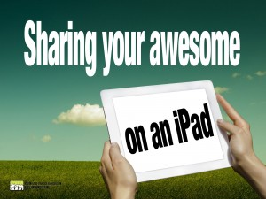 http://creativeoptionsregina.ca/wp-content/uploads/2014/11/Sharing-your-awesome-on-an-ipad.jpg