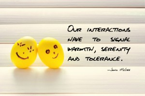 Our-interactions-have-to-signal-warmth-serenity-and-tolerance