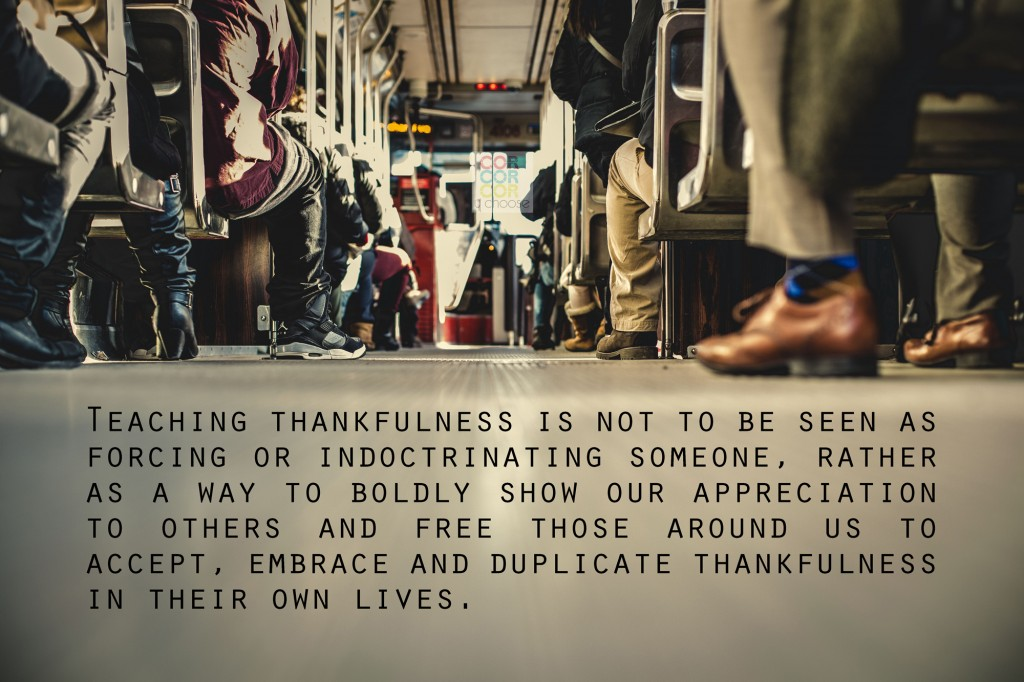Teaching thankfulness-is-not-to-be-seen-as-forcing-or-indoctrinating-someone,-rather-as-a-way-to-boldly-show-our-appreciation