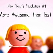 Be More Awesome Than Last Year