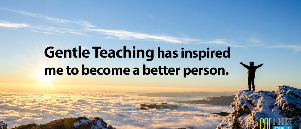 gentle-teaching-has-inspired-me-to-become-a-better-person