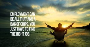 employment-can-be-all-that-and-a-bag-of-chips-job
