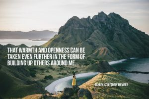 that-warmth-and-openness-can-be-taken-even-further-in-the-form-of-building-up-others-around-me