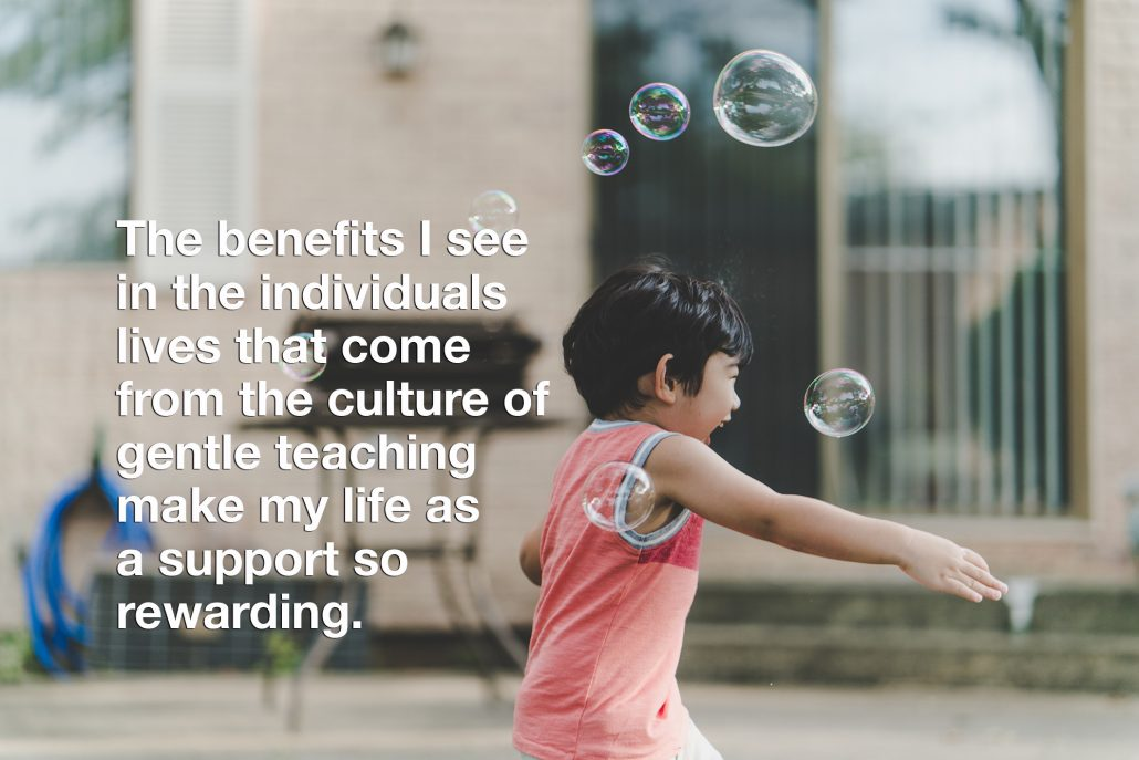 the-benefits-i-see-in-the-individuals-lives-that-come-from-the-culture-of-gentle-teaching