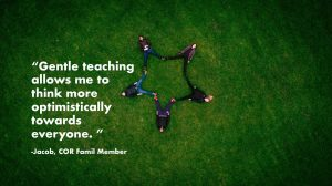 Gentle teaching allows me to think more optimistically towards everyone