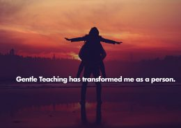 Gentle Teaching has transformed me as a person