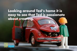 Looking around Ted's home it is easy to see that Ted is passionate about creating