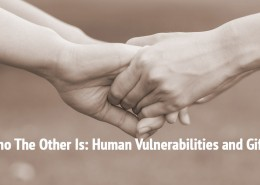 Who The Other Is- Human Vulnerabilities and Gifts