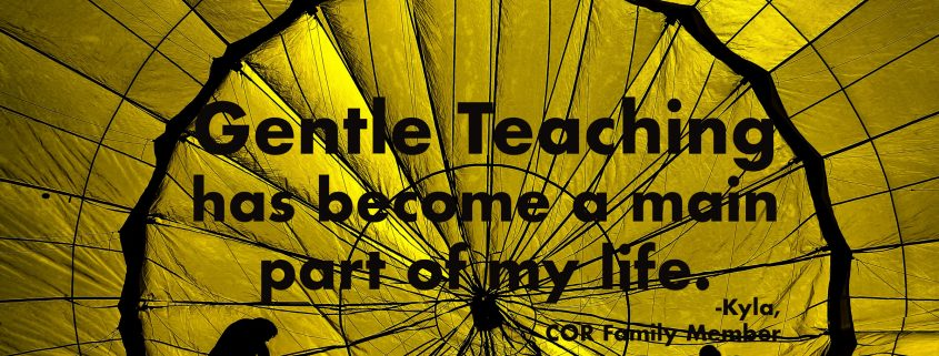 Gentle Teaching has become a main part of my life