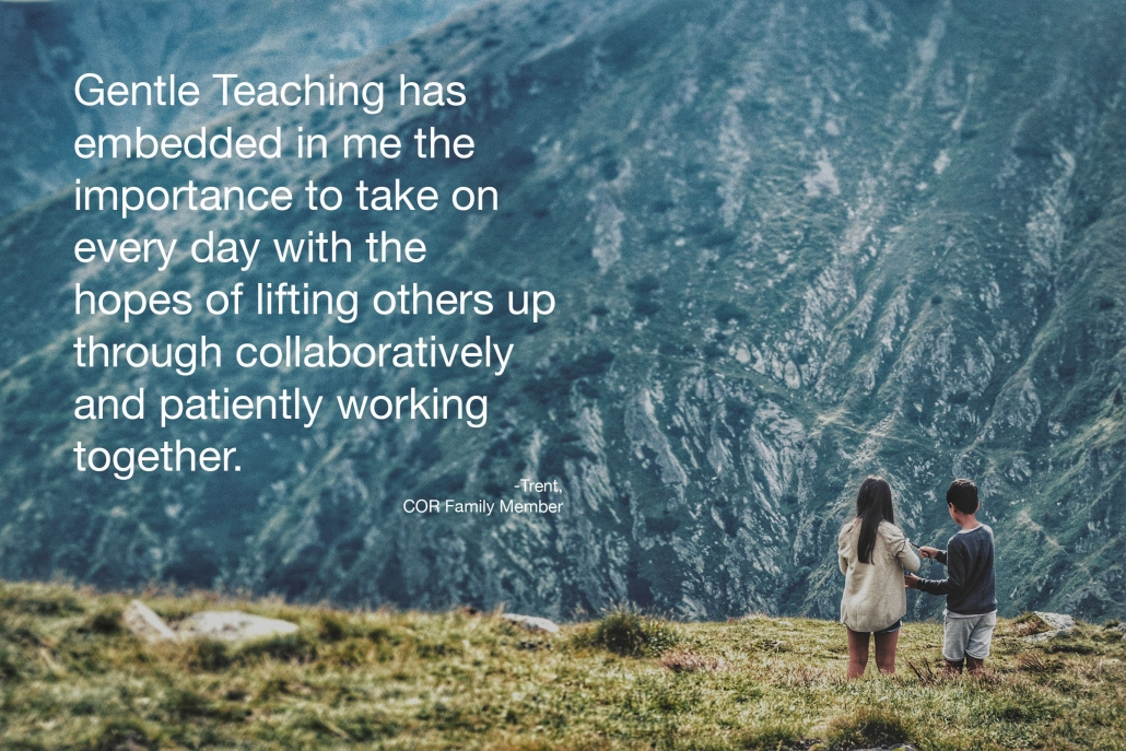 gentle teaching has taught me-trent